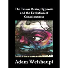 The Triune Brain, Hypnosis and the Evolution of Consciousness