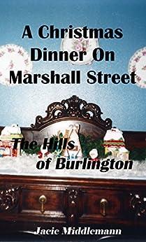 A Christmas Dinner on Marshall Street (The Hills of Burlington Book 5) by [Middlemann, Jacie]