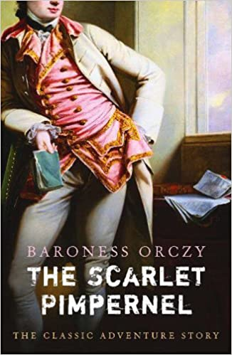 The Scarlet Pimpernel: Amazon.co.uk: Orczy, Baroness ...