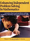 Enhancing Independent Problem Solving in Mathematics, Wayne P. Hresko and Shelley R. Herron, 1593630239