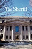 The Sheriff, Charles Fletcher, 1597124443