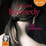 Ton problème | Douglas Kennedy