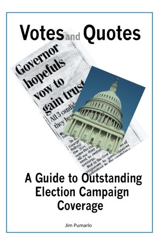 Votes and Quotes: A Guide to Outstanding Election Campaign Coverage ebook
