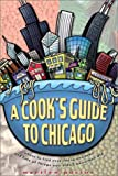 A Cook's Guide to Chicago, Marilyn Pocius, 189312116X