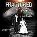 Fractured Not Broken Audiobook by Kelly Schaefer, Michelle Weidenbenner Narrated by Susanna Burney