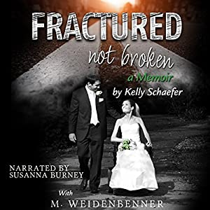 Fractured Not Broken Audiobook