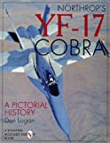 Northrop's YF-17 Cobra, Don Logan, 0887409105