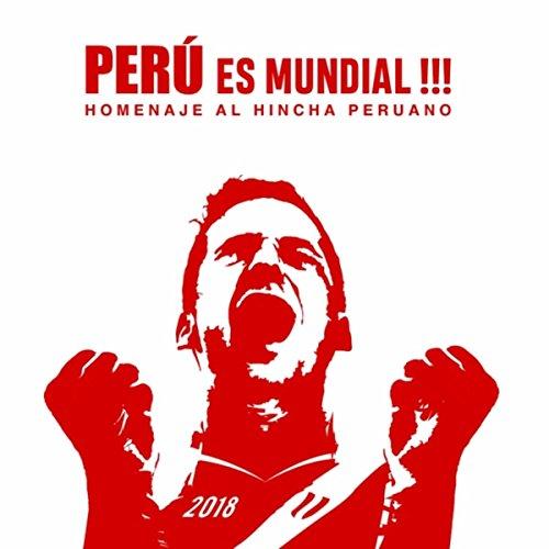 Perú Es Mundial: Homenaje al Hincha Peruano