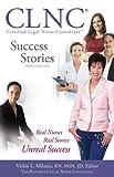 CLNC Success Stories, Vickie L. Milazzo, 1933216034