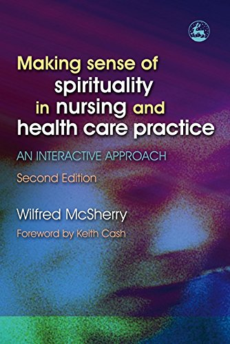 Making Sense of Spirituality in Nursing and Health Care Practice: An Interactive Approach Second Edition Pdf