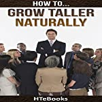 How to Grow Taller Naturally: Quick Results Guide | HTeBooks