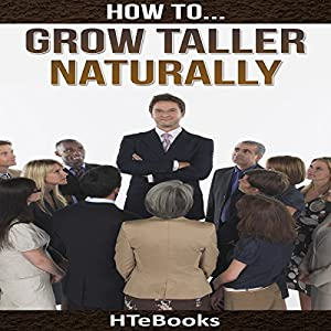 How to Grow Taller Naturally: Quick Results Guide Audiobook