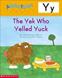 img - for AlphaTales (Letter Y: The Yak Who Yelled Yuck): A Series of 26 Irresistible Animal Storybooks That Build Phonemic Awareness & Teach Each letter of the Alphabet book / textbook / text book