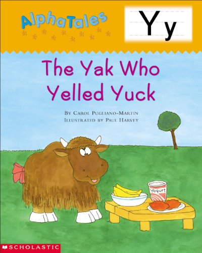 AlphaTales (Letter Y: The Yak Who Yelled Yuck): A Series of 26 Irresistible Animal Storybooks That Build Phonemic Awareness & Teach Each letter of the Alphabet