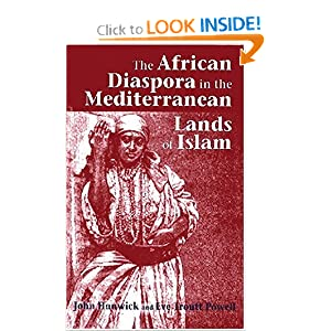 The African Diaspora in the Mediterranean Lands of Islam (Princeton Series on the Middle East) Eve Troutt Powell and John O. Hunwick