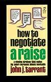 How to Negotiate a Raise, John Tarrant, 0671817345
