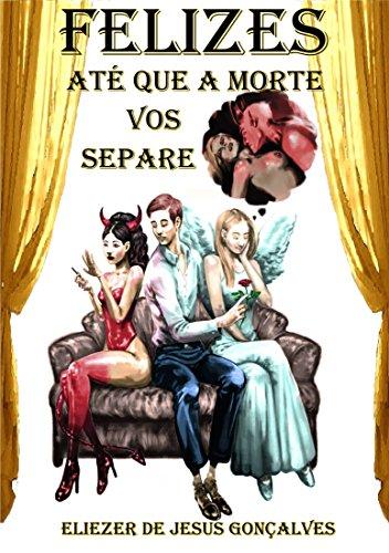 Felizes até que a morte vos separe (Portuguese Edition) by [De Jesus Gonçalves