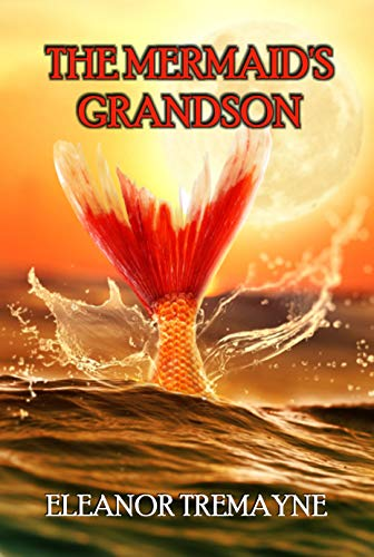 The Mermaid's Grandson by [Tremayne, Eleanor]