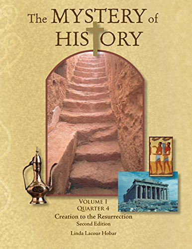 The Mystery of History, Volume I Quarter 4: Creation to the Resurrection