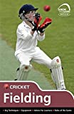 Skills: Cricket - Fielding (Know the Game)