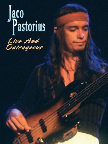 Jaco Pastorius: Live and Outrageous(Live Performance)