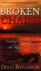 BROKEN CHAINS: Finding Peace for the Raging Soul