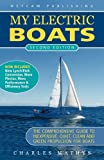 My Electric Boats, Charles A. Mathys, 0984377522