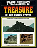 Spanish Monuments and Trailmarkers to Treasure in the United States, Charles A. Kenworthy, 0963215612