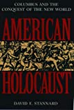 American Holocaust: The Conquest of the New World, David E. Stannard, 0195085574
