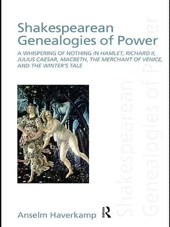 Shakespearean Genealogies of Power: A Whispering of ...