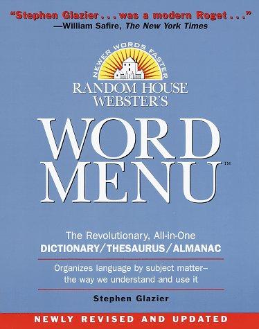 Random House Webster's Word Menu (Random House Newer Words Faster) Paperback – July 21, 1998 Stephen Glazier Random House Reference 0375700838 English language - Glossaries