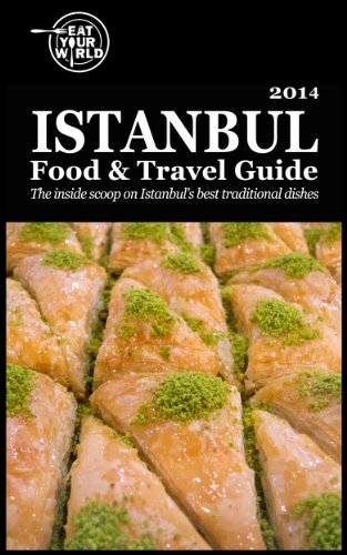 Eat Your World's Istanbul Food & Travel Guide