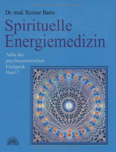 spirituelle-energiemedizin-atlas-der-psychosomatischen-energetik-band-2