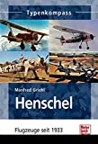 Henschel: Flugzeuge seit 1933 (Typenkompass)