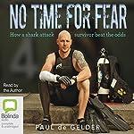No Time for Fear: 2016 Edition | Paul de Gelder