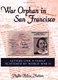 War Orphan in San Francisco, Phyllis H. Mattson, 0976165600