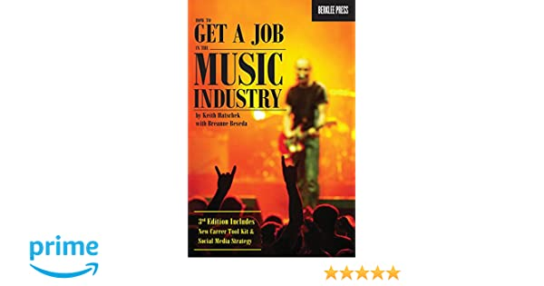 8850acb2b0 How to Get a Job in the Music Industry  Keith Hatschek