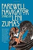 Farewell Navigator, Leni Zumas, 1890447498