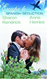 Escape to Spanish Seduction (Mistress of La Rioja / A Spanish Practice) by Sharon Kendrick front cover