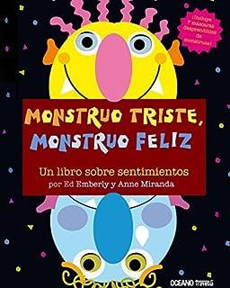 MONSTRUO TRISTE, MONSTRUO FELIZ (Spanish Edition) by Ed/Miranda, Anne Emberly