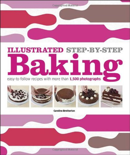 Illustrated Step-by-Step Baking (DK Illustrated Cook Books) (Halloween Baking Ideas And Recipes)