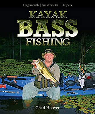 "Kayak Bass Fishing: ""Largemouth, Smallmouth, Stripers"""