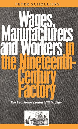 Wages, Manufacturers and Workers in the Nineteenth-Century Factory: The Voortman Cotton Mill in Ghent from Brand: Berg Publishers