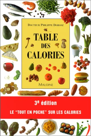 Table des calories, 3e édition Broché – 4 avril 2000 Dorosz Vigot Maloine 2224026463 Alimentation