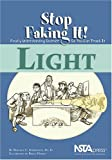 img - for Light (Stop Faking It! Finally Understanding Science So You Can Teach It series) book / textbook / text book