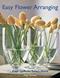 Easy Flower Arranging, Paige Gilchrist, 1579904351