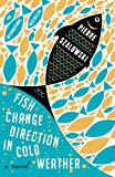 Front cover for the book Fish change direction in cold weather by Pierre Szalowski