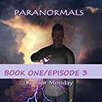 Paranormals Book 1, Episode 3 | Rumor Monday