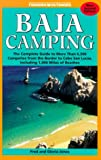 Search : Baja Camping - The Complete Guide: Featuring Every Campground from Tijuana to Cabo San Lucos, Including 1,000 Miles of Shoreline (Foghorn Outdoors: Baja Camping)