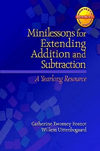 Minilessons for Extending Addition and Subtraction: A Yearlong Resource (Contexts for Learning Mathematics)